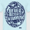 Animal Planet Sharks Never Stop Swimming - Men's T-Shirt