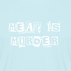 Meat Is Murder - Men's T-Shirt