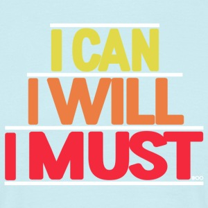 I Can I Will I must - Men's T-Shirt