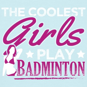 COOLEST GIRLS PLAY BADMINTON - Men's T-Shirt