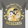 The best things in life are rescued - Men's T-Shirt