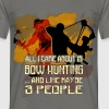 All I care about is bow hunting - Men's T-Shirt