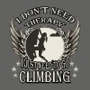 I don't need therapy, I just need to go climbing - Men's T-Shirt