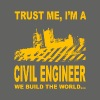 Trust me, I'm a civil engineer we build the world. - Men's T-Shirt