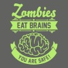 Zombies eat Brains you are safe! - T-shirt Homme