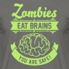 Zombies eat Brains you are safe! - Men's T-Shirt
