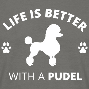 Poodle - Life Is Better With A Poodle - Men's T-Shirt