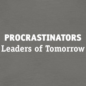 Procrastinators: Leaders Of Tomorrow! - Men's T-Shirt