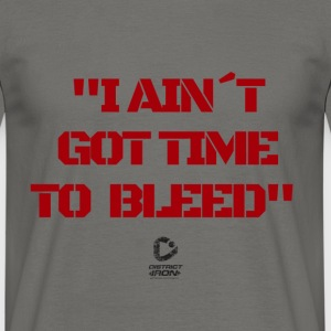 No time to bleed - Men's T-Shirt