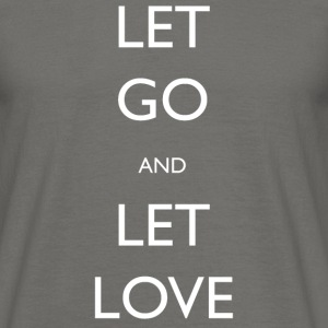Let Go et Let Love - T-shirt Homme