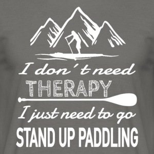 No Therapy needed - Stand Up Paddling - Männer T-Shirt