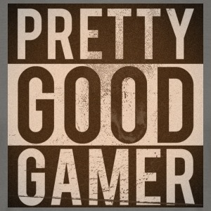 PRETTY GOOD GAMER. - Men's T-Shirt