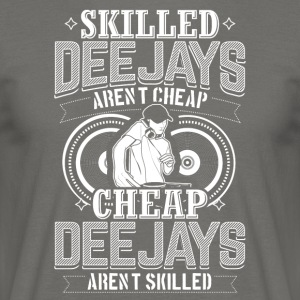 DJ SKILLED DEEJAYS ARENT CHEAP - Men's T-Shirt