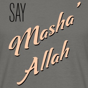 Say MashaAllah - Men's T-Shirt