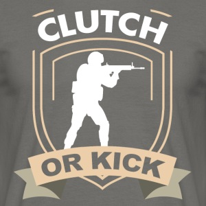 Clutch or Kick - Männer T-Shirt