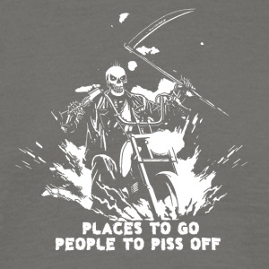 Places to go people to piss off - Men's T-Shirt