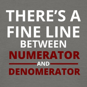 Nerd / Nerds: There´s a fine line between numerato - Männer T-Shirt