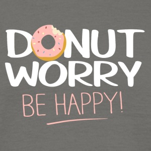 Donut worry - be happy - Men's T-Shirt