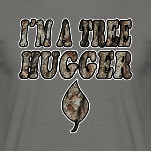 I AM A TREE HUGGER - Herre-T-shirt
