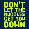 Don't let the Muggles get you down, eushirt.com - Männer T-Shirt