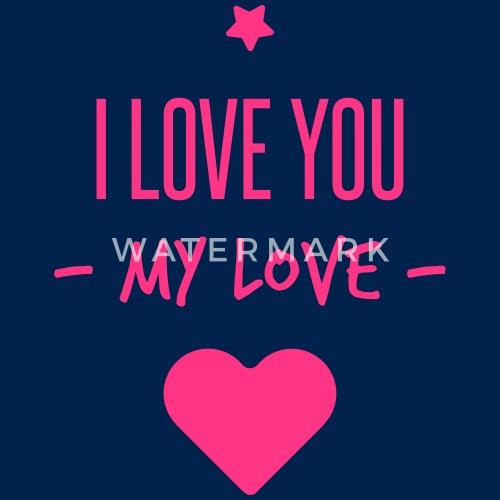 I Love You My Love Mannen T Shirt Spreadshirt