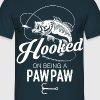 Hooked On Being A Pawpaw - Men's T-Shirt