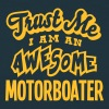 motorboater trust me i am an awesome - Men's T-Shirt