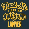 lawyer trust me i am an awesome - Men's T-Shirt