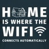 Home is where the WIFI connects automatically - Maglietta da uomo