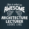 awesome architecture lecturer looks like - Men's T-Shirt