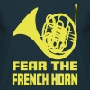 FEAR THE FRENCH HORN - Men's T-Shirt