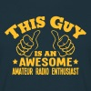 this guy is an awesome amateur radio ent - Men's T-Shirt