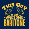 this guy is an awesome baritone - Men's T-Shirt