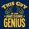 this guy is an awesome genius - Men's T-Shirt