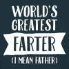 World's Greatest Farter (I Mean Father) - Herre-T-shirt
