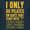 i only do pilates on days that end in t - Men's T-Shirt