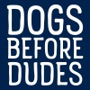 Dogs Before Dudes - Mannen T-shirt