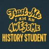 history student trust me i am an awesome - T-shirt Homme
