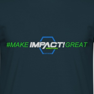 #MAKEIMPACTGREAT - Männer T-Shirt