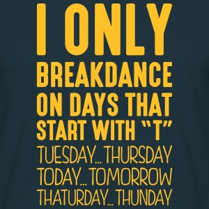 i only breakdance on days that end in t