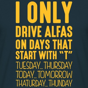i only drive alfas on days that end in t