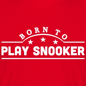 born to play snooker banner