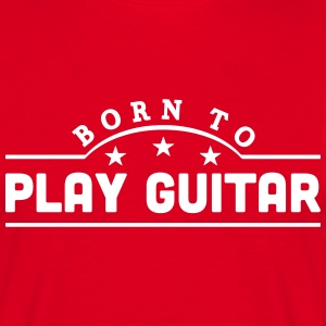 born to play guitar banner