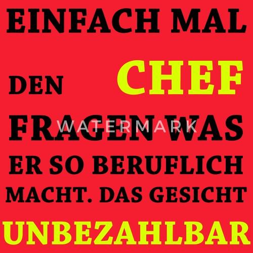 Lustige Spruche Unbezahlbar Chef Manner T Shirt Spreadshirt