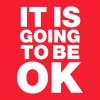 It is going to be okay - Men's T-Shirt