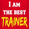 I am the best trainer - Men's T-Shirt