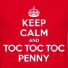 Keep calm and toc toc toc Penny (Big Bang Theory) - Camiseta hombre