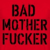 Bad Mother Fucker - T-shirt Homme