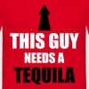 This Guy Needs A Tequila - Männer T-Shirt