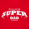 super dad - Männer T-Shirt